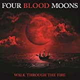 Walk Through the Fire (From 'Four Blood Moons' Soundtrack) [Radio Edit] - Single