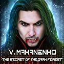 The Secret of the Dark Forest: Way of the Shaman Series, Book 3 Audiobook by Vasily Mahanenko Narrated by Jonathan Yen
