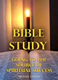 img - for Bible Study: The Source of Spiritual Success book / textbook / text book
