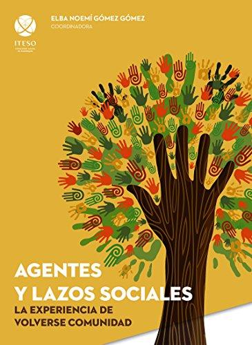 Agentes y lazos sociales: la experiencia de volverse comunidad