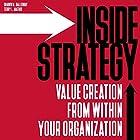 Inside Strategy: Value Creation from Within Your Organization Hörbuch von Shawn M. Galloway, Terry L. Mathis Gesprochen von: Charles Braden