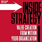 Inside Strategy: Value Creation from Within Your Organization | Shawn M. Galloway,Terry L. Mathis