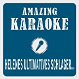 Helenes ultimatives Schlagermedley (Karaoke Version) (Originally Performed By Helene Fischer)