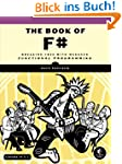 The Book of F#: Breaking Free with Ma...