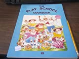 The Play School Cookbook (064253117X) by John Fox