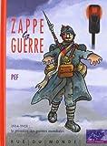 Zappe la guerre - 1914-1918 la première des guerres