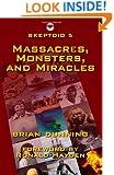 Skeptoid 5: Massacres, Monsters, and Miracles