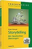 Storytelling: Mit Geschichten überzeugen (Haufe TaschenGuide)