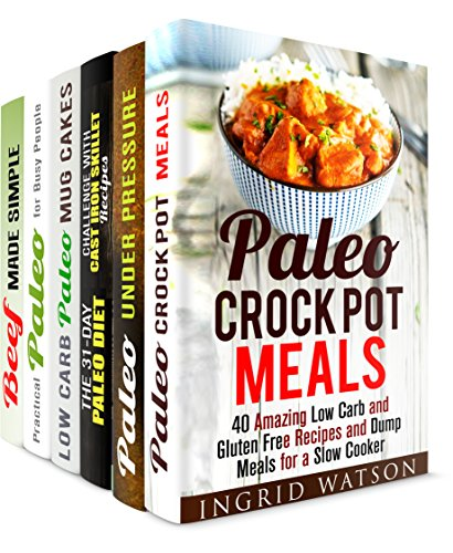 The Best Paleo Meals Box Set (6 in 1): Amazing Delicious Recipes for Everyday Cooking (Slow Cooker & Microwave Meals) by Ingrid Watson, Jessica Meyer, Andrea Libman, Sheila Hope, Aimee Long, Erica Shaw