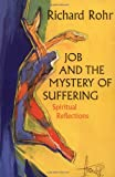 Job and the Mystery of Suffering: Spiritual Reflections (0824517342) by Rohr, Richard