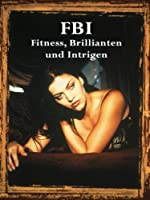 Fbi - Fitness, Brillianten und Intrigen