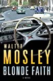 Blonde Faith (0297853678) by Walter Mosley