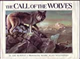 The call of the wolves (Scholastic Hardcover) (0590419412) by Murphy, Jim