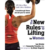 The New Rules of Lifting for Women: Lift Like a Man, Look Like a Goddessby Lou Schuler