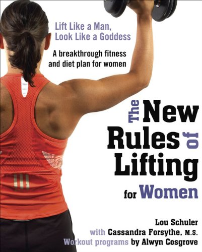 The New Rules of Lifting for Women: Lift Like a Man, Look Like a Goddess: Lou Schuler, Cassandra Forsythe M.S., Alwyn Cosgrove: 9781583333396: Amazon.com: Books