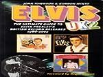 Elvis UK2: The Ultimate Guide to Elvi...