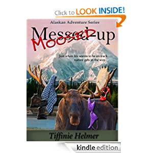 Moosed-Up (Romantic Alaskan Adventure)