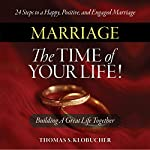 Marriage - The Time of Your Life! | Thomas S Klobucher
