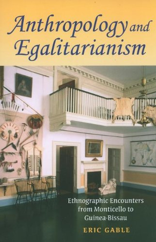 Anthropology and Egalitarianism: Ethnographic Encounters...
