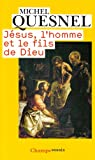 echange, troc Michel Quesnel - Jésus, l'homme et le fils de Dieu