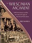 The Wilsonian Moment: Self-Determinat...