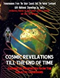 img - for Cosmic Revelations Till The End Of Time: Channeled Prophecies From The Galactic Guardians book / textbook / text book