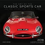 The Art of the Classic Sports Car 2018: 16 Month Calendar Includes September 2017 Through December 2018