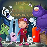 Childrens Book: There Are Monsters In My Room (A Going to Sleep Picture Book - Bedtime stories childrens books collection) (Sweet Dreams Bedtime Story for Ages 2-8)