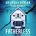 Fatherless: Fatherless, Book 1 (       UNABRIDGED) by James Dobson, Kurt Bruner Narrated by Bernard Setaro Clark