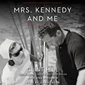 Mrs. Kennedy and Me: An Intimate Memoir | [Clint Hill, Lisa McCubbin]