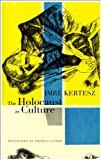 The Holocaust as Culture (0857420224) by Kertesz, Imre