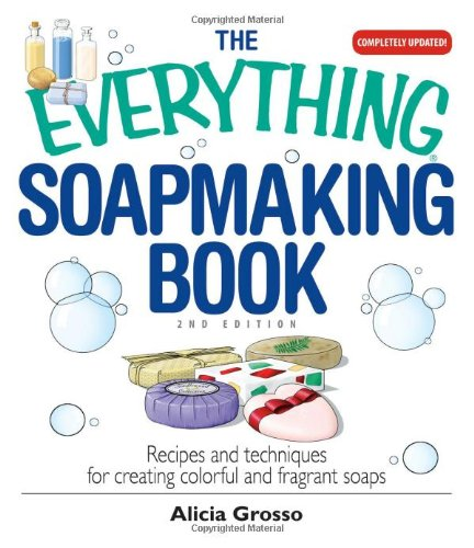 The Everything Soapmaking Book: Recipes And Techniques For Creating Colorful And Fragrant Soaps front-223141