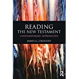 Reading the New Testament: Contemporary Approachesby James G. Crossley