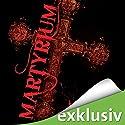 Martyrium Hörbuch von Jonathan Hayes Gesprochen von: Torsten Michaelis