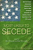 img - for Most Likely To Secede: What the Vermont Independence Movement Can Teach Us about Reclaiming Community and Creating a Human Scale Vision for the 21st Century book / textbook / text book