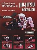Le grand livre des techniques de Jiu-Jitsu br�silien