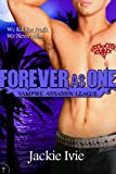 Forever As One (Vampire Assassin League Book 7)