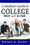 How To Fail at College