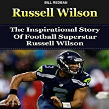 Russell Wilson: The Inspirational Story of Football Superstar Russell Wilson (       UNABRIDGED) by Bill Redban Narrated by Michael Pauley