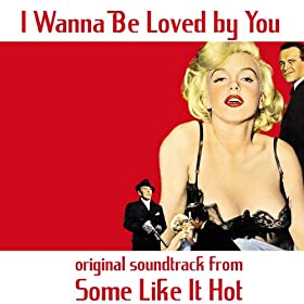 """I Wanna Be Loved By You (Them from """"Some Like It Hot"""" Original Soundtrack)"""