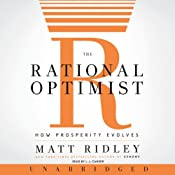 The Rational Optimist: How Prosperity Evolves | [Matt Ridley]