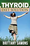 Brittany Samons Thyroid Diet Solution