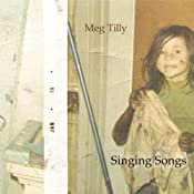 Singing Songs | [Meg Tilly]
