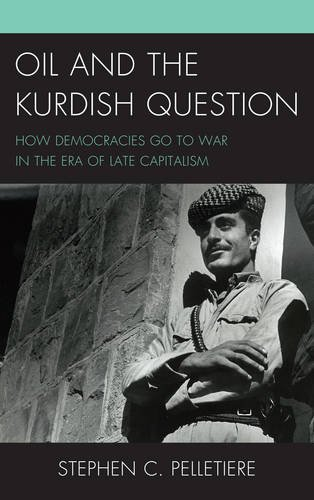 Oil and the Kurdish Question: How Democracies Go to War in the Era of Late Capitalism