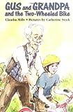 Gus and Grandpa and the Two-Wheeled Bike