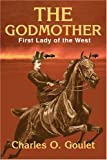 img - for The Godmother: First Lady of the West book / textbook / text book