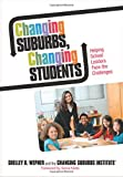 img - for Changing Suburbs, Changing Students: Helping School Leaders Face the Challenges book / textbook / text book
