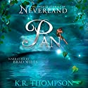 Pan: The Untold Stories of Neverland Book 1 Audiobook by K.R. Thompson Narrated by Brad Wills