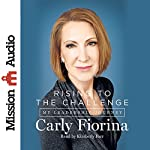 Rising to the Challenge: My Leadership Journey | Carly Fiorina