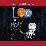 Leo: A Ghost Story | Mac Barnett